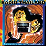 Radio Thailand: Transmissions from the Tropical Kingdom v/a