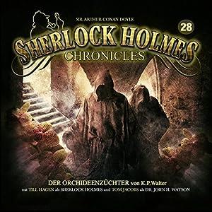 Der Orchideenzüchter (Sherlock Holmes Chronicles 28) Hörspiel