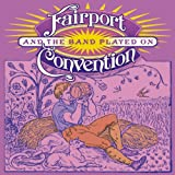 And The Band Played On [2CD] Fairport Convention