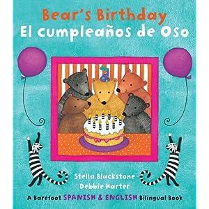 Bear's Birthday / El Cumpleanos de Oso Stella Blackstone and Debbie Harter