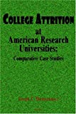 img - for College Attrition at American Research Universities: Comparative Case Studies book / textbook / text book
