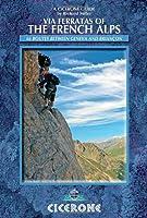 Via Ferratas of the French Alps (Cicerone Guide)