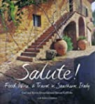 Salute!: Food, Wine, & Travel in Sout...