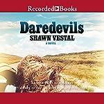 Daredevils | Shawn Vestal