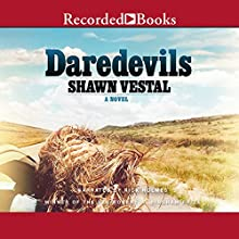 Daredevils Audiobook by Shawn Vestal Narrated by Rick Holmes
