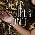 Dead Girls Don't Lie (       UNABRIDGED) by Jennifer Shaw Wolf Narrated by Holly Fielding