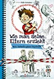img - for Wie man seine Eltern erzieht book / textbook / text book