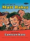 The Lost Art of Matt Baker Vol. 1: The Complete Canteen Kate