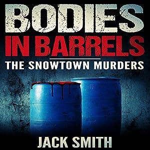 Bodies in Barrels: The Snowtown Murders Audiobook