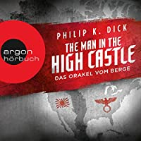 The Man in the High Castle: Das Orakel vom Berge Hörbuch