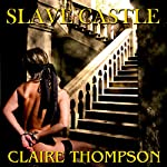 Slave Castle | Claire Thompson