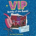 VIP: Battle of the Bands Audiobook by Jen Calonita, Kristen Gudsnuk - artist Narrated by Tara Sands