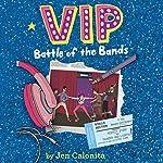 VIP: Battle of the Bands | Jen Calonita,Kristen Gudsnuk - artist