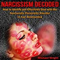 Narcissism Decoded: How to Identify and Effectively Deal with the Narcissistic Personality Disorder in Your Relationship Audiobook by Michael Wright Narrated by Frank George