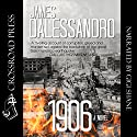 1906: A Novel Audiobook by James Dalessandro Narrated by Gigi Shane