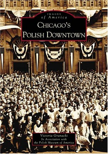 Chicago's Polish Downtown (Images of America)