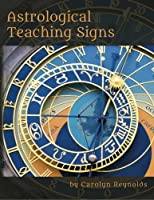 Astrological Teaching Signs