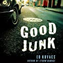 Good Junk: Cliff St. James, Book 2 Audiobook by Ed Kovacs Narrated by David Marantz