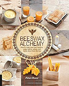 Beeswax Alchemy: How to Make Your Own Soap, Candles, Balms, Creams, and Salves from the Hive by Quarry Books