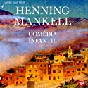 Comédia infantil [Comedy Child] (       UNABRIDGED) by Henning Mankell Narrated by Stefan Sauk