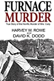 img - for Furnace Murder: True Story of the Horrific Murder of Mrs. Cody book / textbook / text book