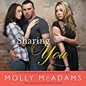 Sharing You: A Novel (       UNABRIDGED) by Molly McAdams Narrated by Emily Durante, Sean Crisden