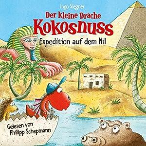 Der kleine Drache Kokosnuss: Expedition auf dem Nil (       ungekürzt) von Ingo Siegner Gesprochen von: Philipp Schepmann