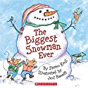 The Biggest Snowman Ever Audiobook by Steve Kroll Narrated by Oliver Wyman