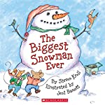The Biggest Snowman Ever | Steve Kroll