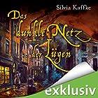 Das dunkle Netz der Lügen (Lina Kaufmeister 2) Hörbuch von Silvia Kaffke Gesprochen von: Ulrike Kapfer