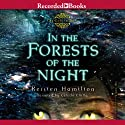 In the Forests of the Night Audiobook by Kersten Hamilton Narrated by Celeste Ciulla