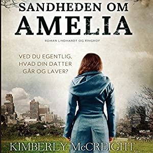 Sandheden om Amelia [The Truth about Amelia] | [Kimberly McCreight]
