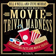 Movie Trivia Madness: Interesting Facts and Movie Trivia: Best Trivia, Book 1 | Livre audio Auteur(s) : Bill O'Neill, Steve Murray Narrateur(s) : Rob Maxwell