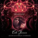 Awakening: The Sweep Series, Book 5 Audiobook by Cate Tiernan Narrated by Julia Whelan
