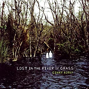 Lost in the River of Grass | [Ginny Rorby]