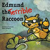 Edmund the Terrible Raccoon (Picture Books (Dominique & Friends))