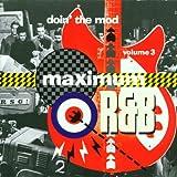 Maximum R&B Volume Three: Doin' The Mod;The Weekend Starts Here...