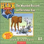 The Case of the Wounded Buzzard on Christmas Eve (       UNABRIDGED) by John R. Erickson Narrated by John R. Erickson