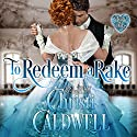 To Redeem a Rake Audiobook by Christi Caldwell Narrated by Tim Campbell