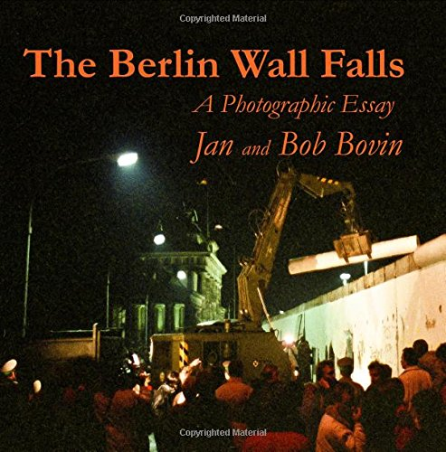 Bob bovin jan bovin the berlin wall falls a photographic essay