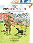 The Imperfect Shot: Shooting Excuses,...