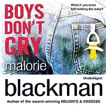Boys Don't Cry   Livre audio Auteur(s) : Malorie Blackman Narrateur(s) : Joe Jameson, Jack Hawkins