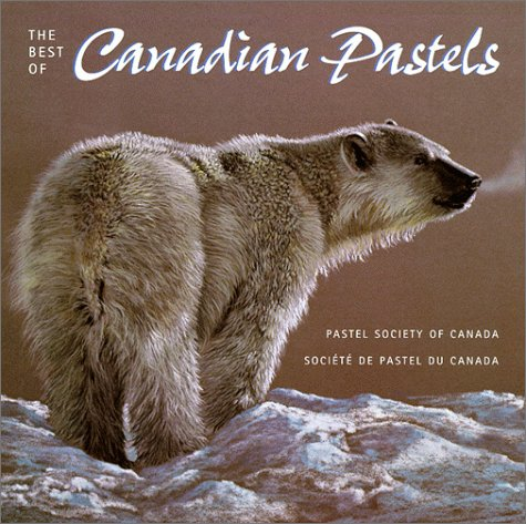 Best of Canadian Pastels