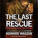 The Last Rescue: How Faith and Love Saved a Navy SEAL Sniper Audiobook by Howard Wasdin Narrated by Daniel Butler