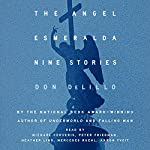 The Angel Esmeralda: Nine Stories | Don DeLillo