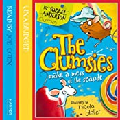 The Clumsies (2): The Clumsies Make a Mess of the Seaside   Sorrel Anderson