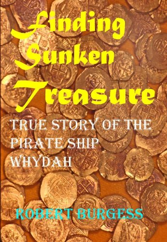 FINDING SUNKEN TREASURE: True Story of the Pirate Ship Whydah