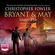 Bryant & May - Strange Tide Audiobook by Christopher Fowler Narrated by Tim Goodman