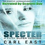 Specter: A Futa Super Heroine | Carl East