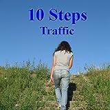 10 Steps – Traffic